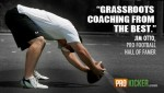 """Grassroots coaching from the best.""        - Jim Otto, Pro Football HOF"